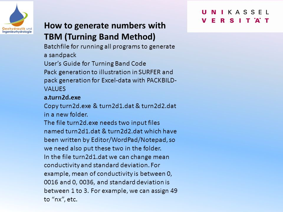 How to generate numbers with TBM (Turning Band Method) Batchfile for running all programs to generate a sandpack User's Guide for Turning Band Code Pa