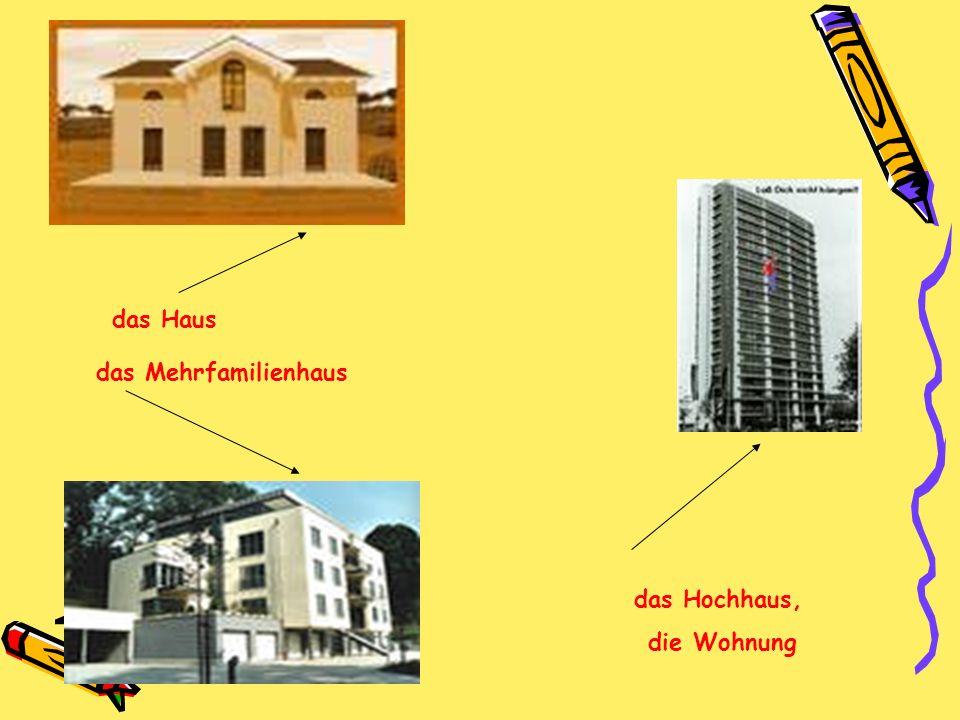 das Haus das Mehrfamilienhaus das Hochhaus, die Wohnung