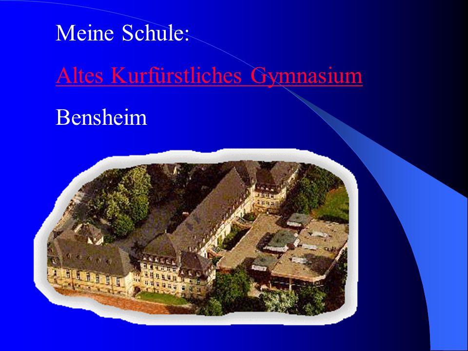 Meine Schule: Altes Kurfürstliches Gymnasium Bensheim