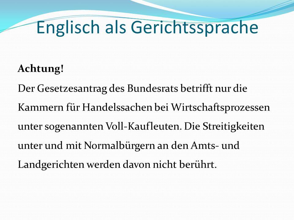 """Englisch als Gerichtssprache Vorfragen: Zunächst: Was ist an den """" Kammern für internationale Handelssachen eigentlich """"international ."""