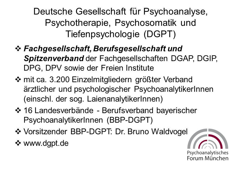 Deutsche Gesellschaft für Psychoanalyse, Psychotherapie, Psychosomatik und Tiefenpsychologie (DGPT)  Fachgesellschaft, Berufsgesellschaft und Spitzen