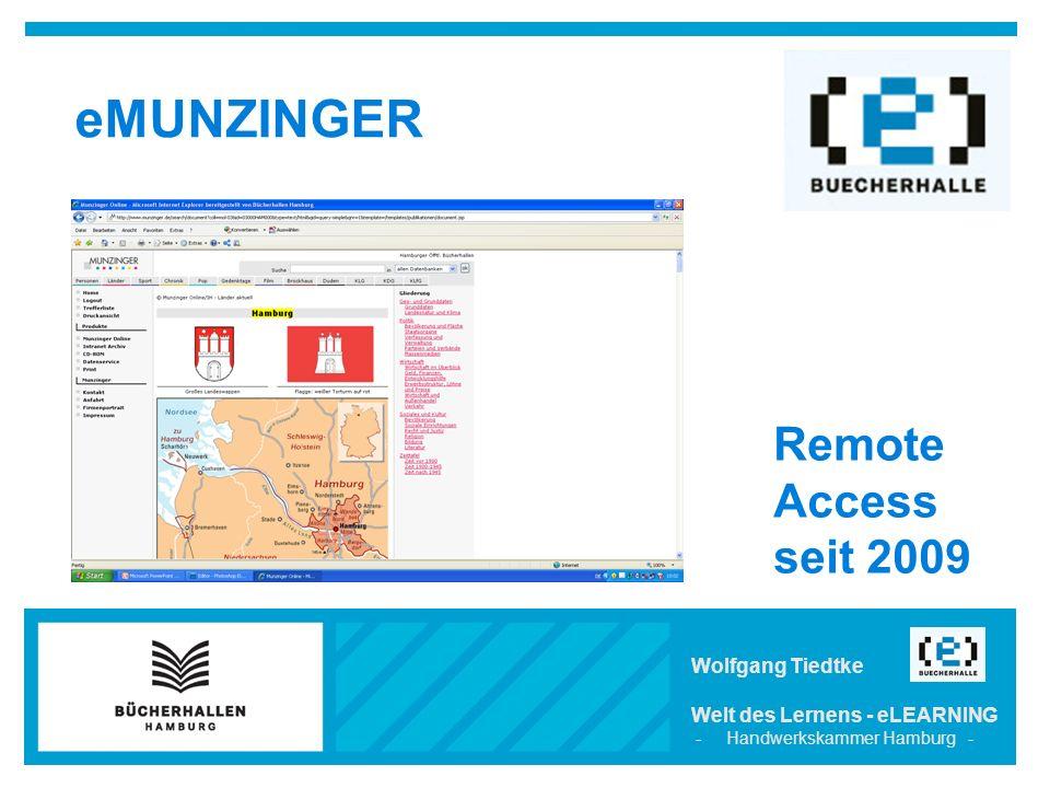 Wolfgang Tiedtke Welt des Lernens - eLEARNING - Handwerkskammer Hamburg - eMUNZINGER Remote Access seit 2009