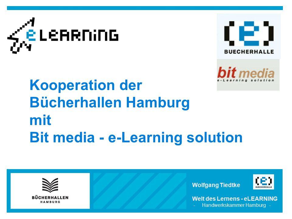 Wolfgang Tiedtke Welt des Lernens - eLEARNING - Handwerkskammer Hamburg - Kooperation der Bücherhallen Hamburg mit Bit media - e-Learning solution