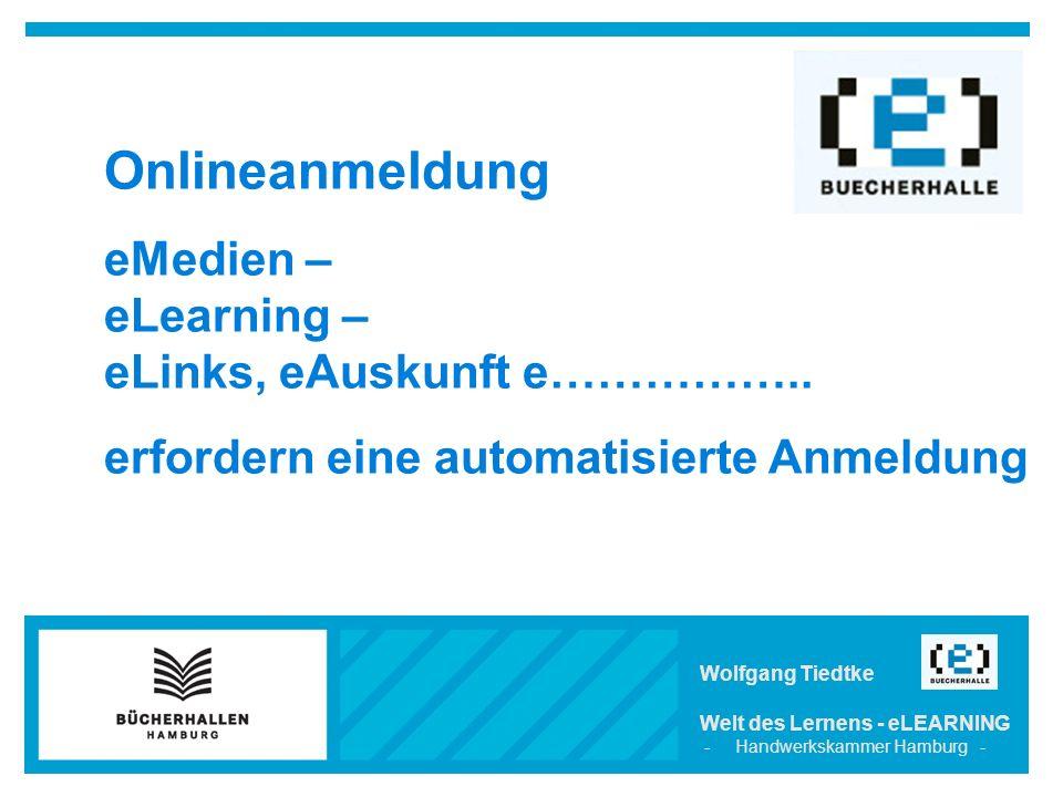 Onlineanmeldung eMedien – eLearning – eLinks, eAuskunft e……………..