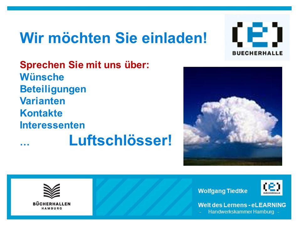 Wolfgang Tiedtke Welt des Lernens - eLEARNING - Handwerkskammer Hamburg - Wir möchten Sie einladen.