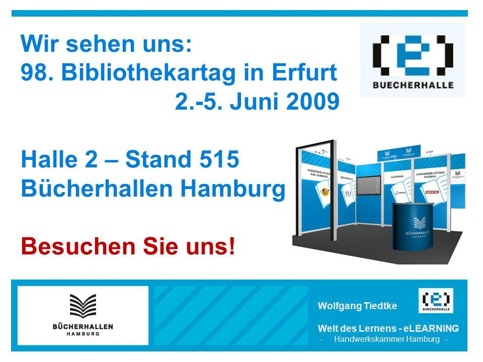 Wolfgang Tiedtke Welt des Lernens - eLEARNING - Handwerkskammer Hamburg - Wir sehen uns: 98.