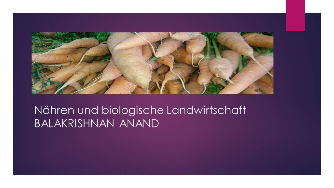 Nähren und biologische Landwirtschaft BALAKRISHNAN ANAND