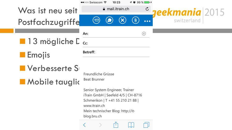 Was ist neu seit Exchange 2013 Postfachzugriffe - OWA  13 mögliche Designes  Emojis  Verbesserte Suche  Mobile tauglich