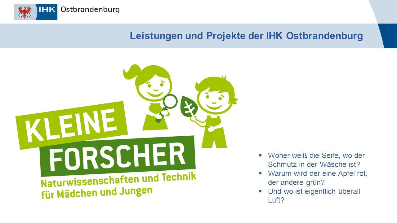 _______________ Titel der Veranstaltung, Autor, Datum Leistungen und Projekte der IHK Ostbrandenburg  Woher weiß die Seife, wo der Schmutz in der Wäsche ist.