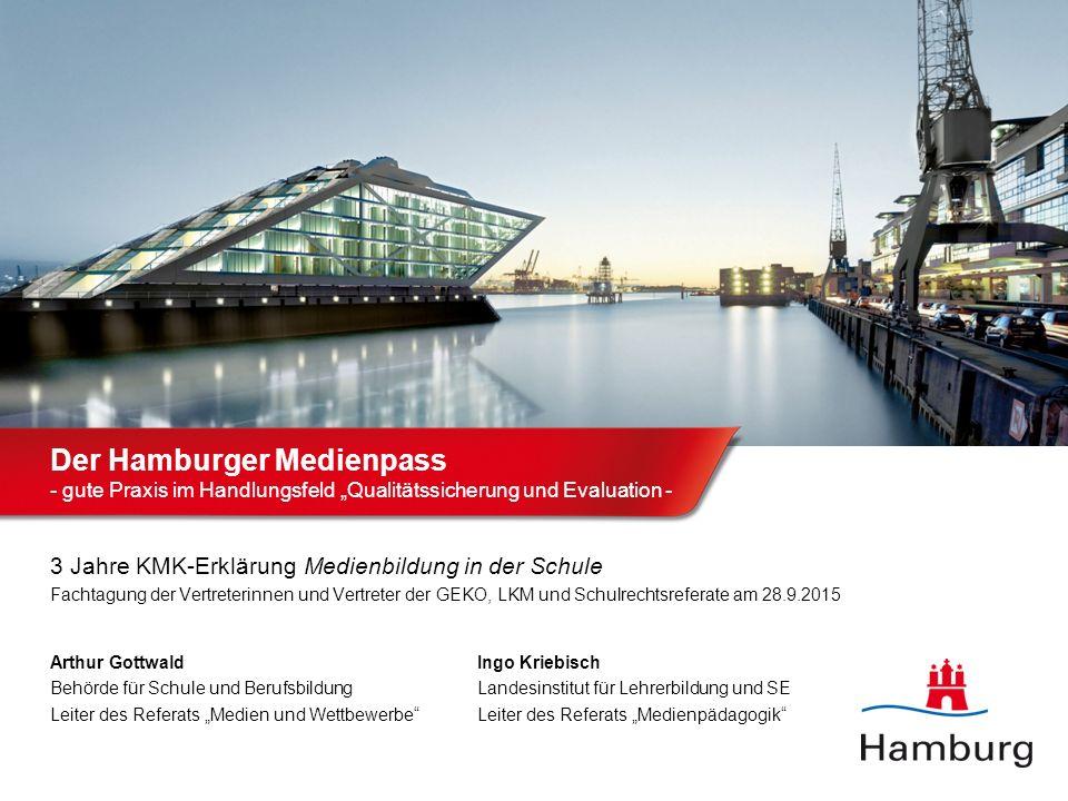"""Der Hamburger Medienpass - gute Praxis im Handlungsfeld """"Qualitätssicherung und Evaluation - 3 Jahre KMK-Erklärung Medienbildung in der Schule Fachtag"""