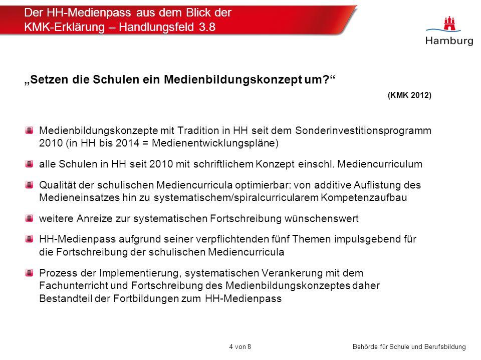 """Behörde für Schule und Berufsbildung Der HH-Medienpass aus dem Blick der KMK-Erklärung – Handlungsfeld 3.8 """"Setzen die Schulen ein Medienbildungskonze"""