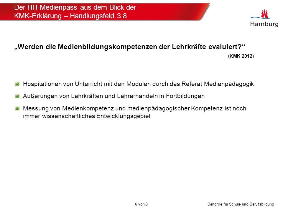 """Behörde für Schule und Berufsbildung Der HH-Medienpass aus dem Blick der KMK-Erklärung – Handlungsfeld 3.8 """"Werden die Medienbildungskompetenzen der L"""