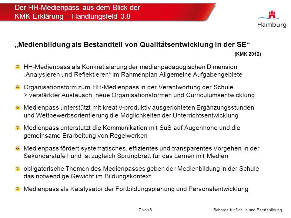 """Behörde für Schule und Berufsbildung Der HH-Medienpass aus dem Blick der KMK-Erklärung – Handlungsfeld 3.8 7 von 8 """"Medienbildung als Bestandteil von"""