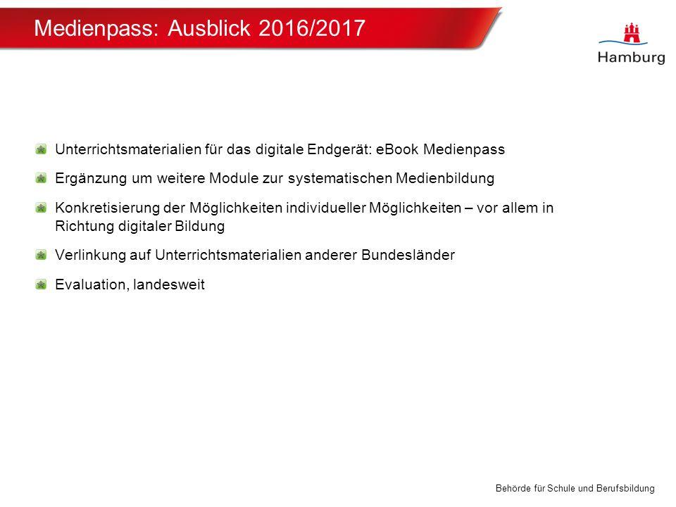 Behörde für Schule und Berufsbildung Medienpass: Ausblick 2016/2017 Unterrichtsmaterialien für das digitale Endgerät: eBook Medienpass Ergänzung um we