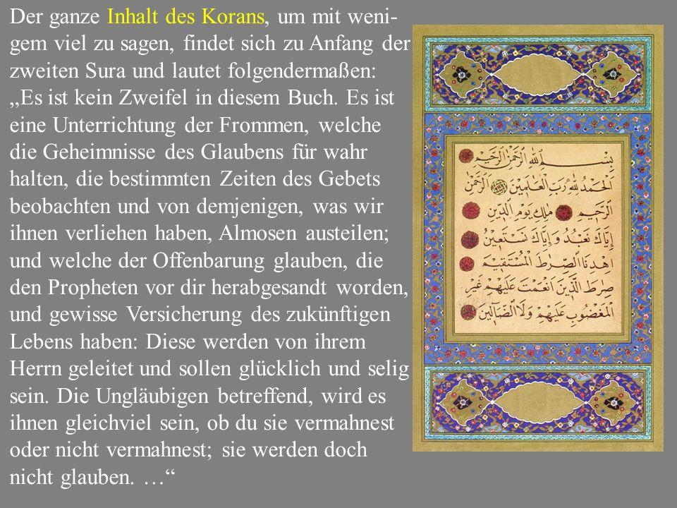 """Der ganze Inhalt des Korans, um mit weni- gem viel zu sagen, findet sich zu Anfang der zweiten Sura und lautet folgendermaßen: """"Es ist kein Zweifel in diesem Buch."""