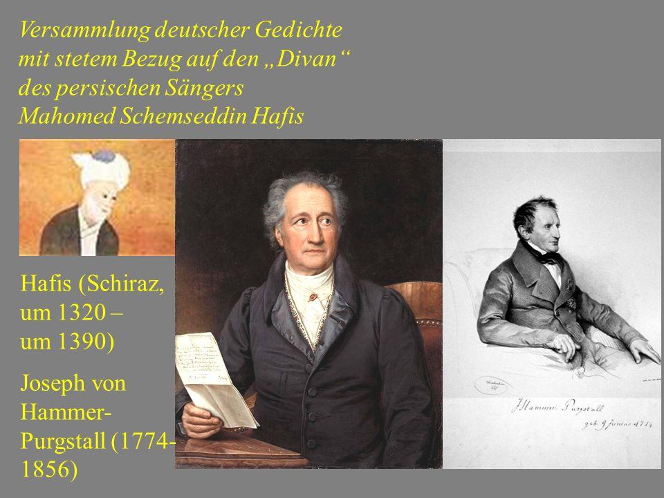 """Versammlung deutscher Gedichte mit stetem Bezug auf den """"Divan des persischen Sängers Mahomed Schemseddin Hafis Hafis (Schiraz, um 1320 – um 1390) Joseph von Hammer- Purgstall (1774- 1856)"""