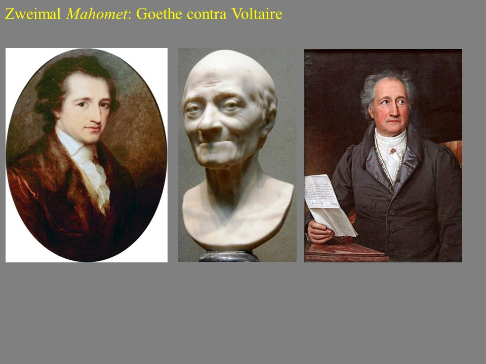 Zweimal Mahomet: Goethe contra Voltaire