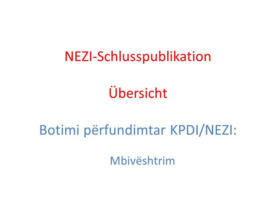 NEZI-Schlusspublikation Übersicht Botimi përfundimtar KPDI/NEZI: Mbivështrim