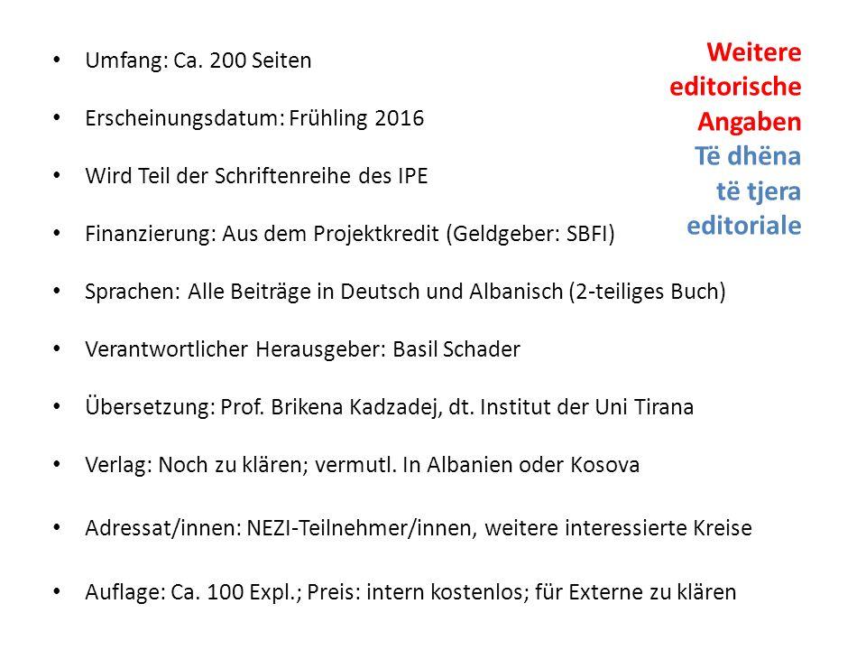 Umfang: Ca. 200 Seiten Erscheinungsdatum: Frühling 2016 Wird Teil der Schriftenreihe des IPE Finanzierung: Aus dem Projektkredit (Geldgeber: SBFI) Spr