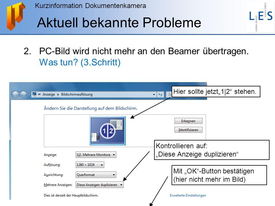 """Kurzinformation Dokumentenkamera Aktuell bekannte Probleme 2.PC-Bild wird nicht mehr an den Beamer übertragen. Was tun? (3.Schritt) Hier sollte jetzt"""""""