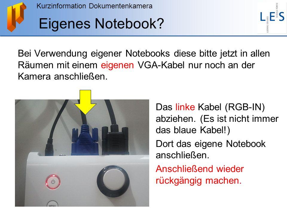 Kurzinformation Dokumentenkamera Eigenes Notebook? Bei Verwendung eigener Notebooks diese bitte jetzt in allen Räumen mit einem eigenen VGA-Kabel nur