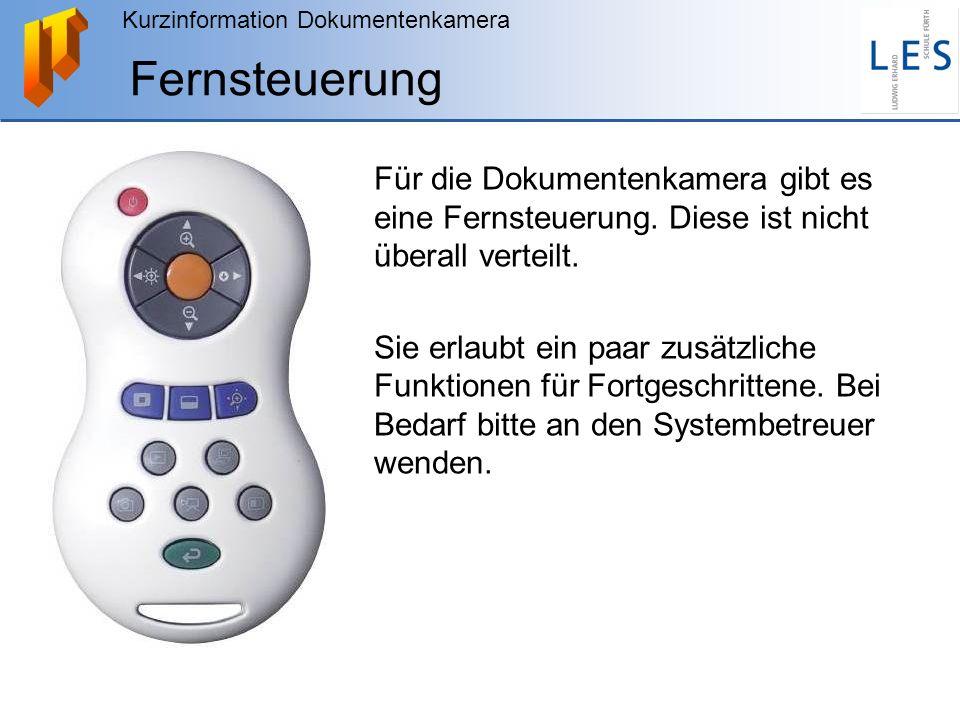 Kurzinformation Dokumentenkamera Fernsteuerung Für die Dokumentenkamera gibt es eine Fernsteuerung. Diese ist nicht überall verteilt. Sie erlaubt ein