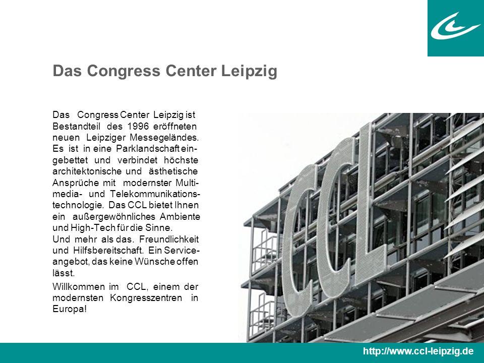 Das Congress Center Leipzig Das Congress Center Leipzig ist Bestandteil des 1996 eröffneten neuen Leipziger Messegeländes.