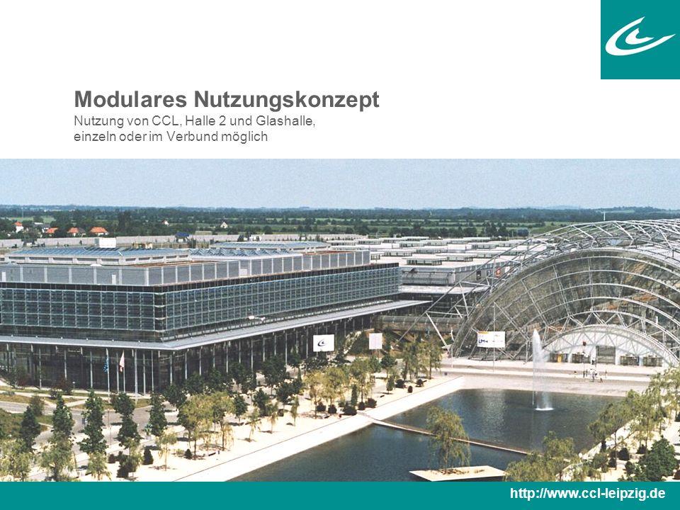 Modulares Nutzungskonzept Nutzung von CCL, Halle 2 und Glashalle, einzeln oder im Verbund möglich http://www.ccl-leipzig.de