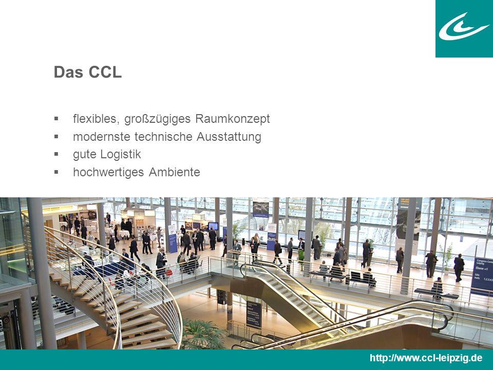 Das CCL  flexibles, großzügiges Raumkonzept  modernste technische Ausstattung  gute Logistik  hochwertiges Ambiente http://www.ccl-leipzig.de