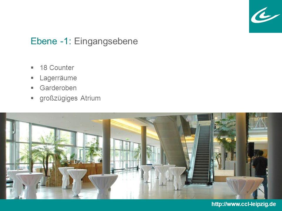 Ebene -1: Eingangsebene  18 Counter  Lagerräume  Garderoben  großzügiges Atrium http://www.ccl-leipzig.de