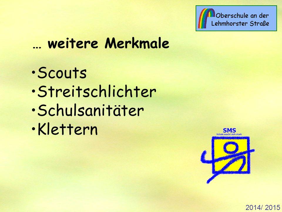 2014/ 2015 … weitere Merkmale Scouts Streitschlichter Schulsanitäter Klettern
