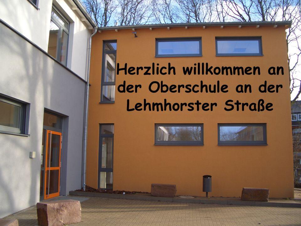2014/ 2015 Herzlich willkommen an der Oberschule an der Lehmhorster Straße