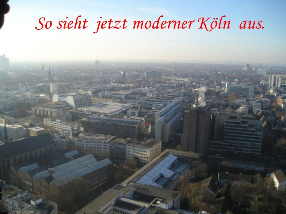 So sieht jetzt moderner Köln aus.