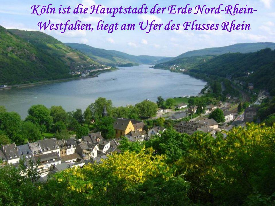 Köln ist die Hauptstadt der Erde Nord-Rhein- Westfalien, liegt am Ufer des Flusses Rhein