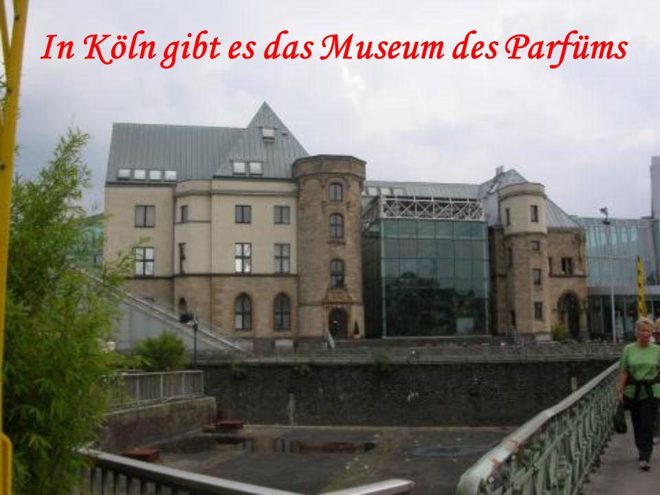 In Köln gibt es das Museum des Parfüms
