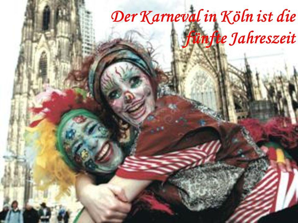 Der Karneval in Köln ist die fünfte Jahreszeit