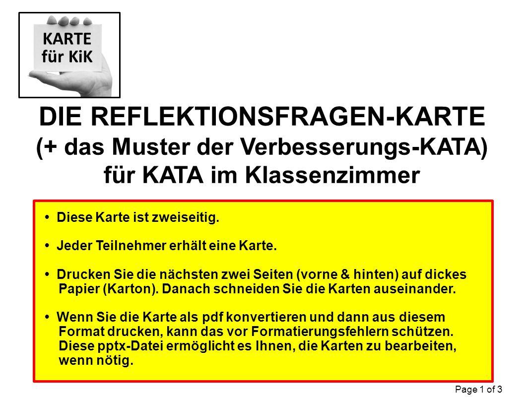 DIE REFLEKTIONSFRAGEN-KARTE (+ das Muster der Verbesserungs-KATA) für KATA im Klassenzimmer KARTE für KiK Page 1 of 3 Diese Karte ist zweiseitig.