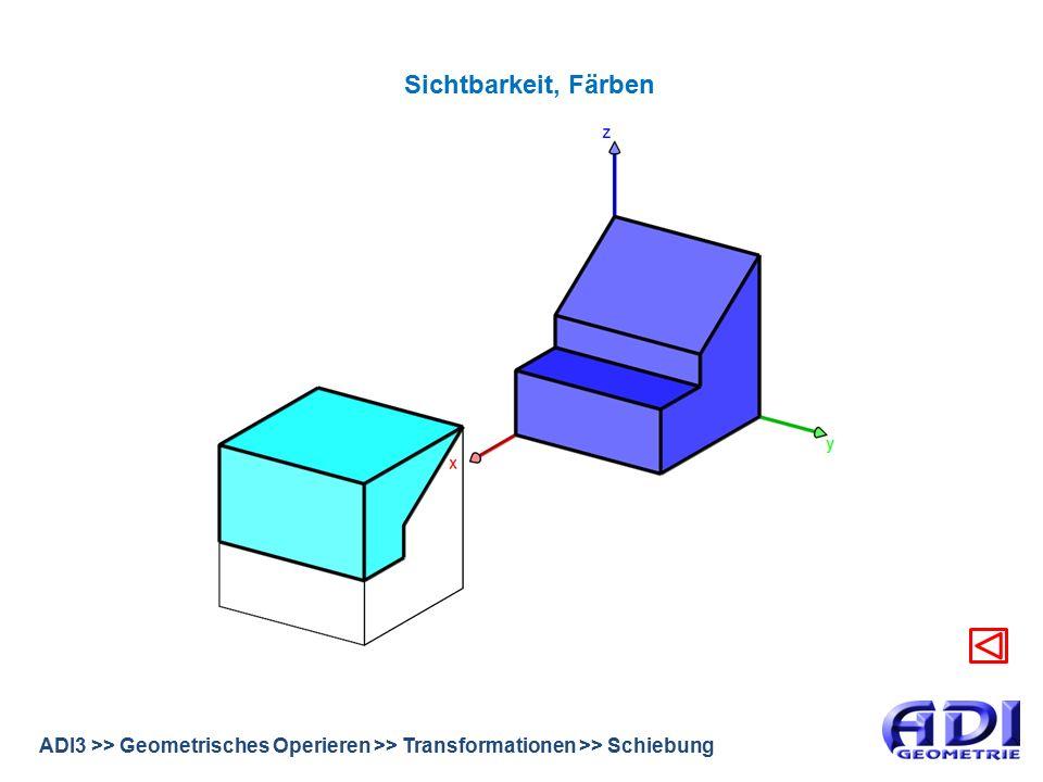 ADI3 >> Geometrisches Operieren >> Transformationen >> Schiebung Sichtbarkeit, Färben