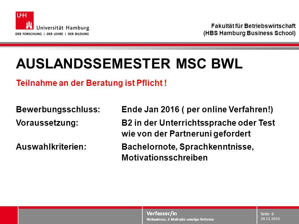 Verfasser/in Webadresse, E-Mail oder sonstige Referenz AUSLANDSSEMESTER MSC BWL Teilnahme an der Beratung ist Pflicht .