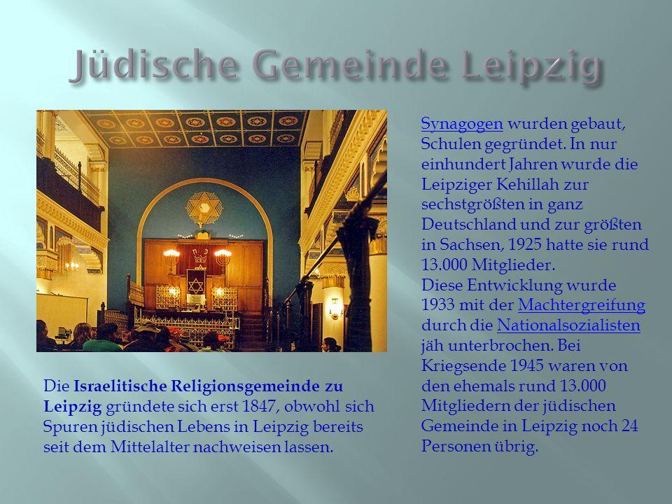 Die Israelitische Religionsgemeinde zu Leipzig gründete sich erst 1847, obwohl sich Spuren jüdischen Lebens in Leipzig bereits seit dem Mittelalter na