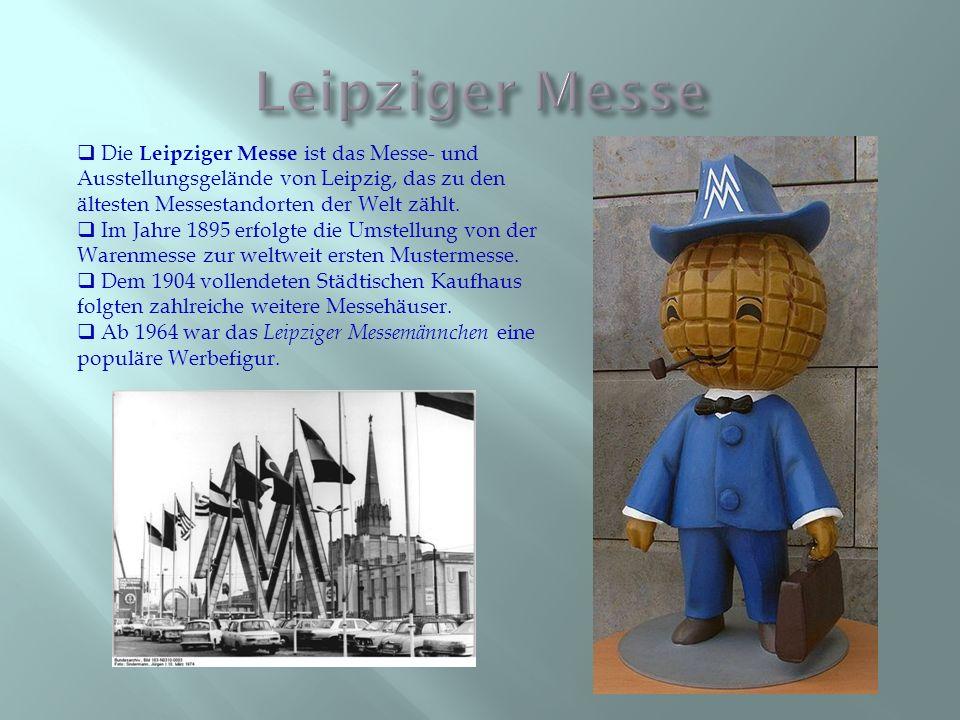  Die Leipziger Messe ist das Messe- und Ausstellungsgelände von Leipzig, das zu den ältesten Messestandorten der Welt zählt.  Im Jahre 1895 erfolgte