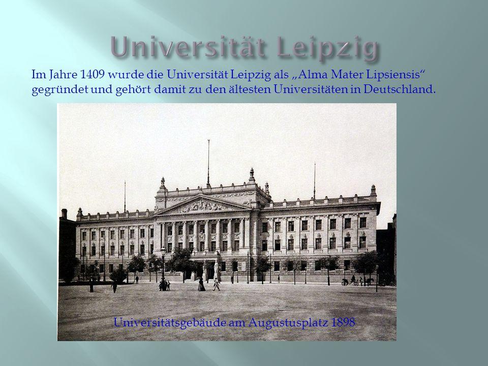 """Im Jahre 1409 wurde die Universität Leipzig als """"Alma Mater Lipsiensis"""" gegründet und gehört damit zu den ältesten Universitäten in Deutschland. Unive"""