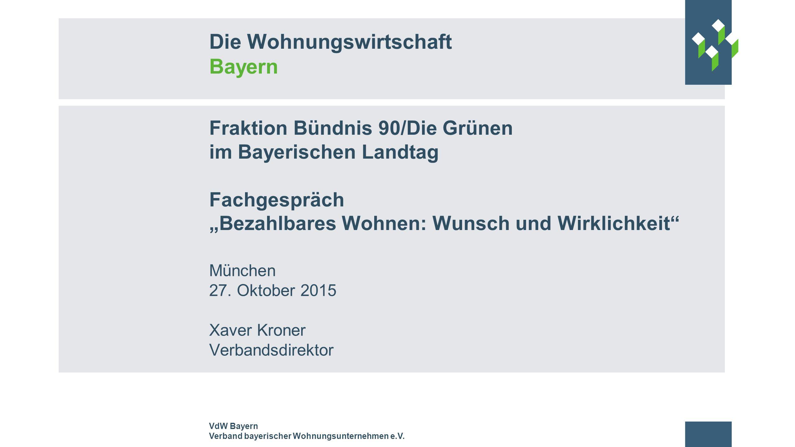 Die Wohnungswirtschaft Bayern VdW Bayern Verband bayerischer Wohnungsunternehmen e.V.