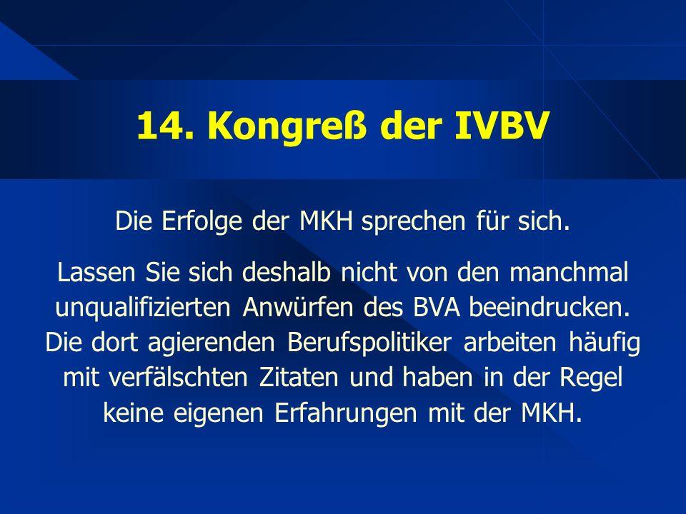 14. Kongreß der IVBV Die Erfolge der MKH sprechen für sich.