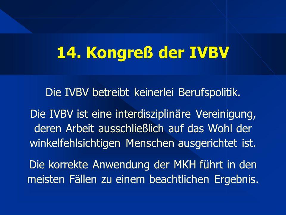 14. Kongreß der IVBV Die IVBV betreibt keinerlei Berufspolitik.