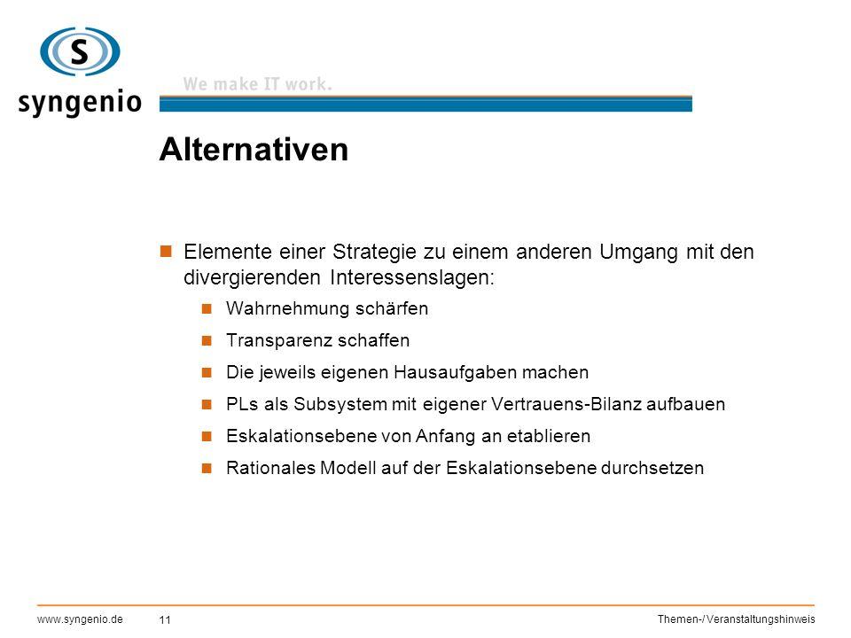 11 www.syngenio.deThemen-/ Veranstaltungshinweis Alternativen Elemente einer Strategie zu einem anderen Umgang mit den divergierenden Interessenslagen