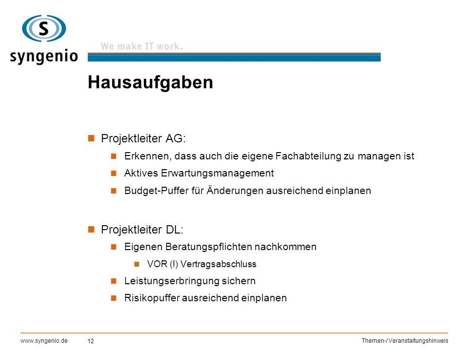12 www.syngenio.deThemen-/ Veranstaltungshinweis Hausaufgaben Projektleiter AG: Erkennen, dass auch die eigene Fachabteilung zu managen ist Aktives Er