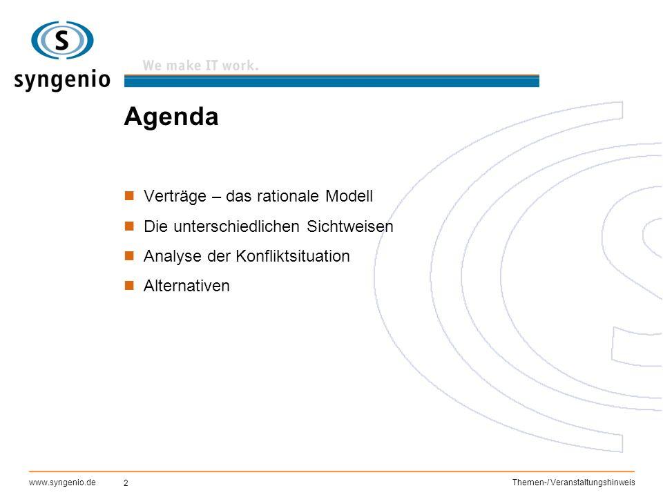 2 www.syngenio.deThemen-/ Veranstaltungshinweis Agenda Verträge – das rationale Modell Die unterschiedlichen Sichtweisen Analyse der Konfliktsituation