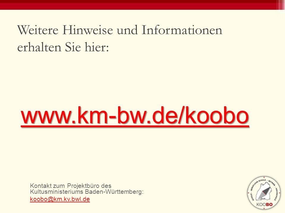www.km-bw.de/koobo Weitere Hinweise und Informationen erhalten Sie hier: Kontakt zum Projektbüro des Kultusministeriums Baden-Württemberg: koobo@km.kv