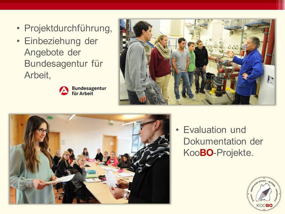 Projektdurchführung, Einbeziehung der Angebote der Bundesagentur für Arbeit, Evaluation und Dokumentation der KooBO-Projekte.